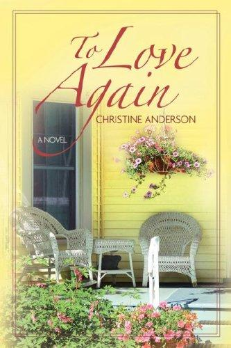 To Love Again by Christine Anderson
