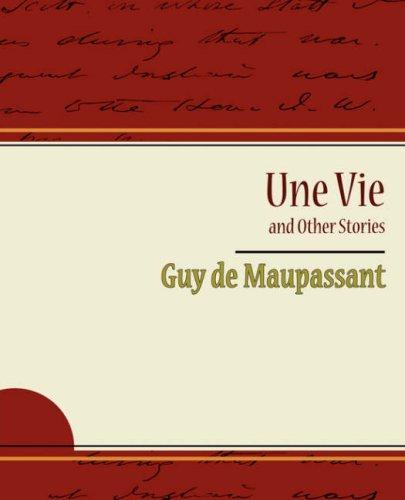Une vie and other stories by Guy de Maupassant