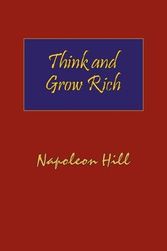 Think and Grow Rich. Hardcover with Dust-Jacket. Complete Original Text of the Classic 1937 Edition by Napoleon Hill