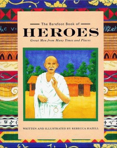 The Barefoot Book of Heroes by Rebecca Hazell