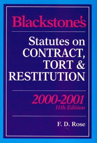Blackstone's Statutes on Contract, Tort and Restitution (Blackstone's Statute Books) by Francis D. Rose