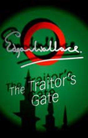 The traitors' gate by Edgar Wallace