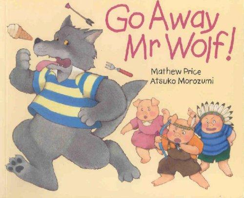 Go Away Mr.Wolf by Mathew Price