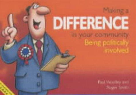 Being Involved in Your Community (Making a Difference) by Roger Smith