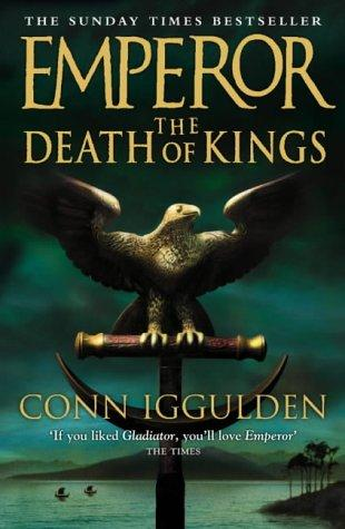 The Death of Kings (Emperor) by Conn Iggulden