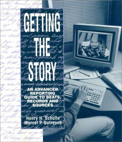 Getting the story by Henry H. Schulte