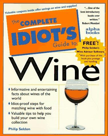 The complete idiot's guide to wine by Philip Seldon