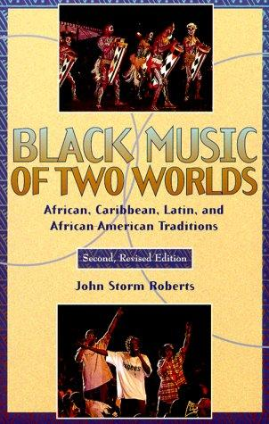 Black music of two worlds by John Storm Roberts