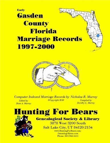 Gadsden County Florida Marriages 1866-1876,1997-2000 by Dorothy Ledbetter Murray, David Alan Murray, Nicholas Russell Murray