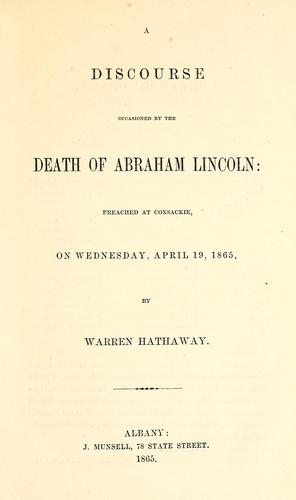 A discourse occasioned by the death of Abraham Lincoln by Hathaway, Warren