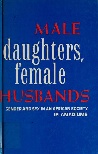 Male daughters, female husbands by Ifi Amadiume