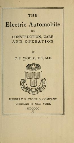 The electric automobile by C. E. Woods