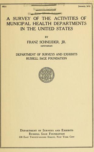 A survey of the activities of municipal health departments in the United States by Schneider, Franz