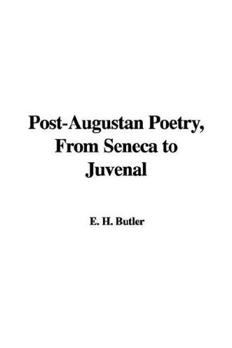 Post-Augustan Poetry, from Seneca to Juvenal