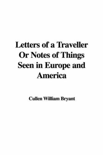 Letters of a Traveller or Notes of Things Seen in Europe and America
