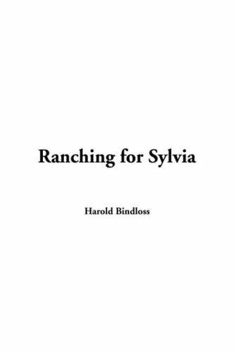 Ranching for Sylvia by Harold Bindloss