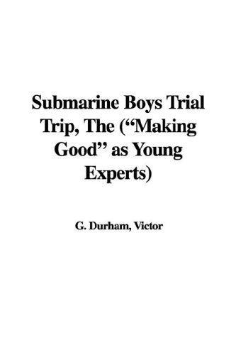 The Submarine Boys Trial Trip