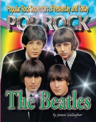 The Beatles (Popular Rock Superstars of Yesterday and Today Pop Rock) by James Gallagher