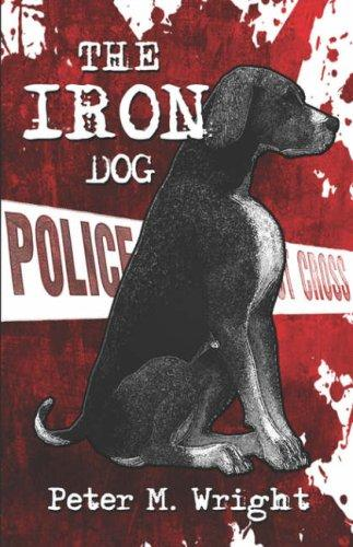 The Iron Dog by Peter M. Wright