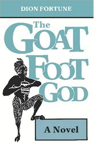 The Goat-Foot God by Dion Fortune