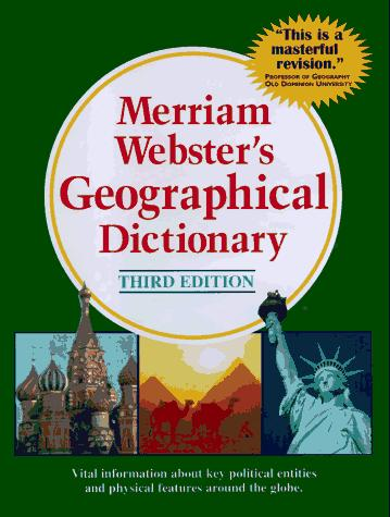 Merriam-Webster's Geographical Dictionary, Third Edition by Merriam-Webster