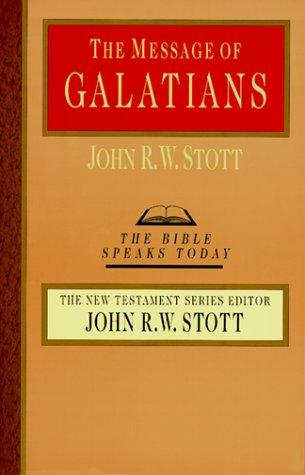 Message of Galatians (BST) by Stott, John R.