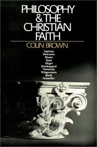 Philosophy and the Christian Faith by Colin Brown