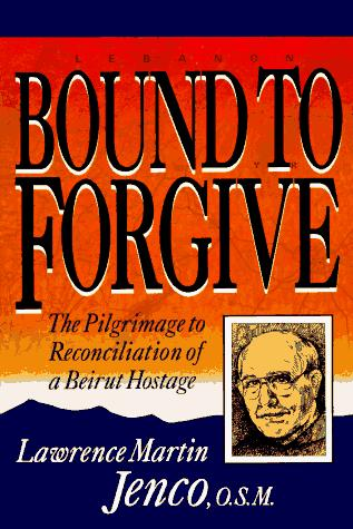 Bound to Forgive by Martin Jenco