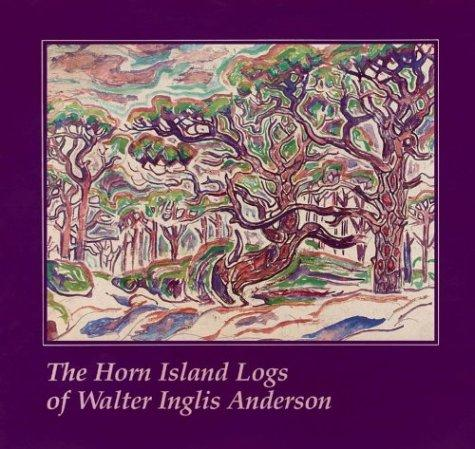 The Horn Island logs of Walter Inglis Anderson by Walter Inglis Anderson