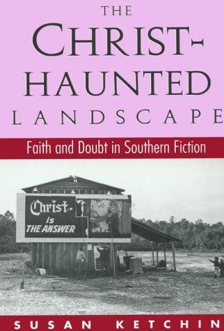 The Christ-haunted landscape by Susan Ketchin