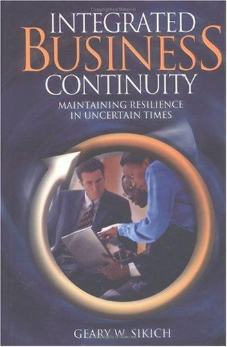 Integrated Business Continuity by Geary W. Sikich