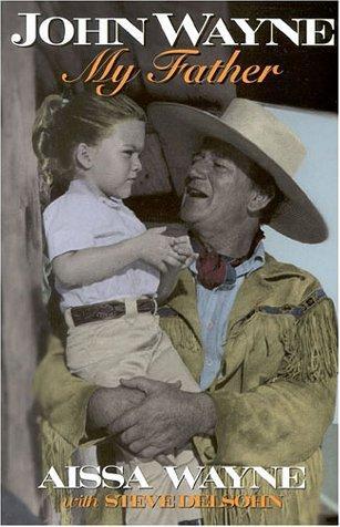 John Wayne, my father