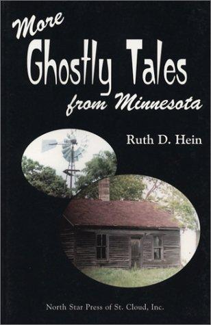 More ghostly tales from Minnesota by Ruth D. Hein