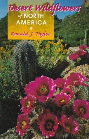 Desert wildflowers of North America by Ronald J. Taylor