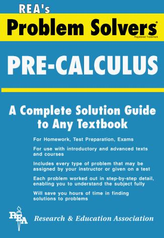 The Pre-calculus problem solver by M. Fogiel, Research and Education Association, Dennis C. Smolarski