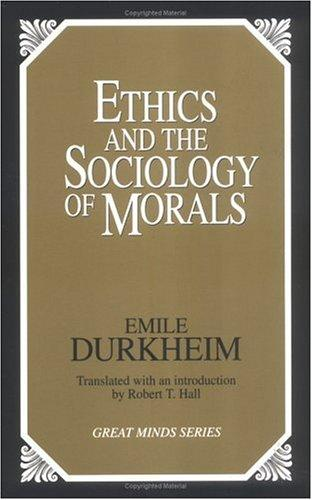 Ethics and the sociology of morals by Émile Durkheim