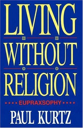 Living Without Religion by Paul Kurtz