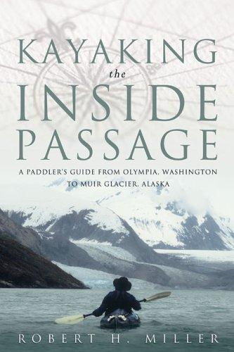 Kayaking the Inside Passage by Robert H. Miller