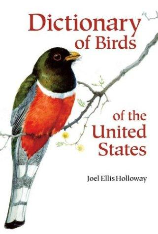 Dictionary of Birds of the United States by Joel Ellis Holloway