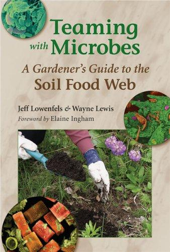 Teaming with microbes by Jeff Lowenfels