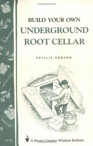 Build Your Own underground Root Cellar by Phyllis Hobson