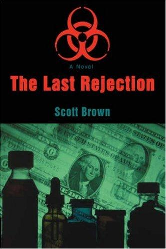 The Last Rejection by Scott Brown