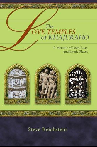The Love Temples of Khajuraho by Steve Reichstein