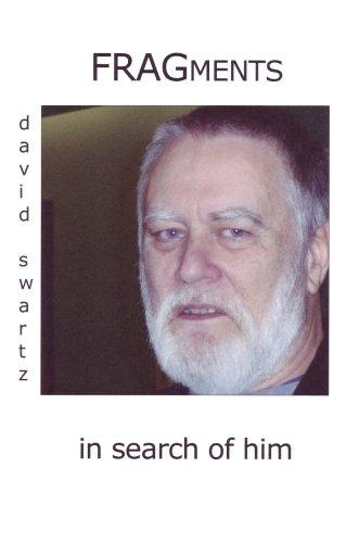 Fragments in Search of Him by David Swartz