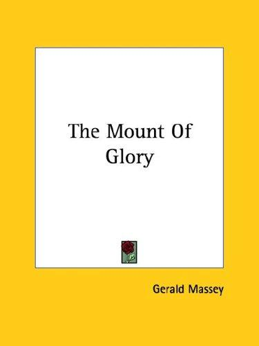The Mount of Glory by Gerald Massey