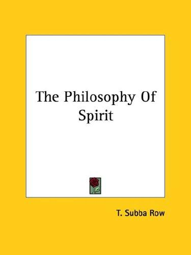 The Philosophy of Spirit by T. Subba Row
