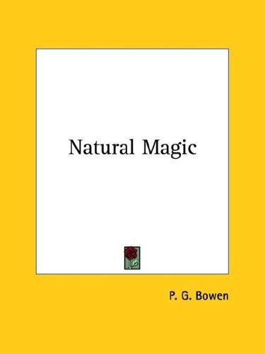 Natural Magic by P. G. Bowen