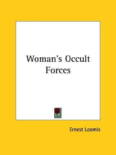 Woman's Occult Forces by Ernest Loomis