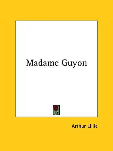 Madame Guyon by Arthur Lillie
