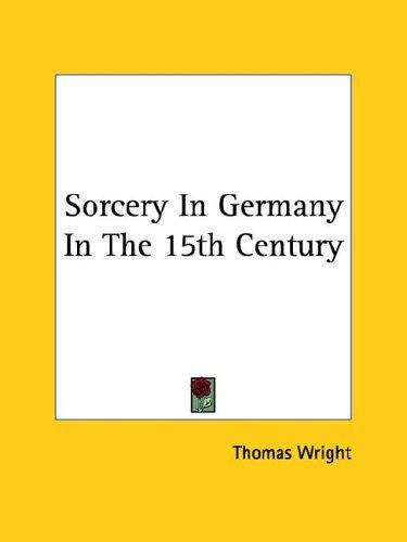 Sorcery In Germany In The 15th Century by Thomas Wright